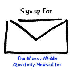 Sign up for the messy middle newsletter