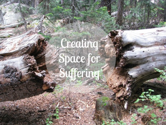 Creating space for suffering