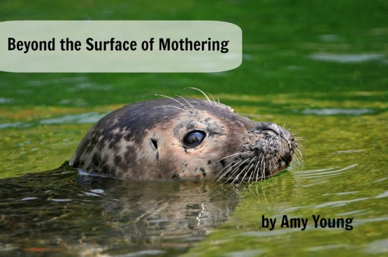 Beyond the Surface of Mothering