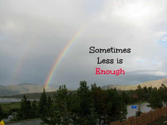 Less in enough