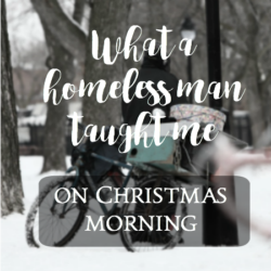 What a homeless man taught me on Christmas morning