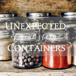 Unlikely Containers Holding Your Story