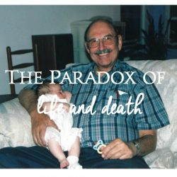 The Paradox of Life and Death